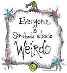 To the Weirdos in My life.